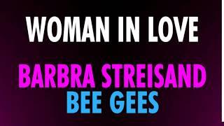 ►WOMAN IN LOVE • BARBRA STREISAND and BEE GEES • KARAOKE WITH CHORUS