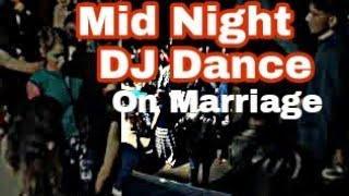 Pahadi Boys And Girls Dance On DJ Full Motion || On Marriage