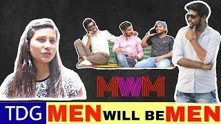 Men Will Be Men | Men Will Be Men But Respect Women | BYN |TDG