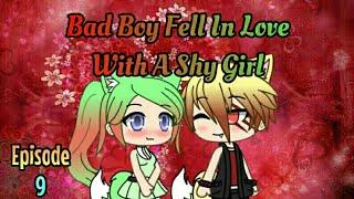 Bad Boy Fell In Love With A Shy Girl//Episode 9//GachaLife