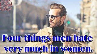 Four things men hate very much in women - Love and Life