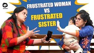 Frustrated Woman Vs Frustrated Sister | Latest Telugu Comedy Web Series 2018 | Sunaina | Khelpedia