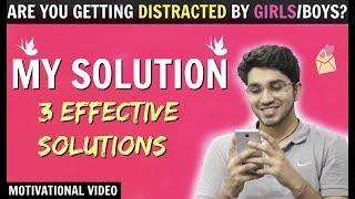 Are you getting distracted by GIRLS/BOYS? | My Solution | Motivational Video