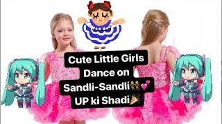 Cute Little Girls Dance on Sandli Sandli || UP Wala Dance-2 || Indian Cute Baby Dance || UP ki Shadi