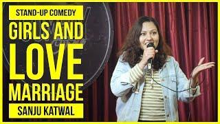 Girls and Love Marriage | Stand-up Comedy by Sanju Katwal