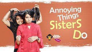Annoying Things Sisters Do || DJ Women