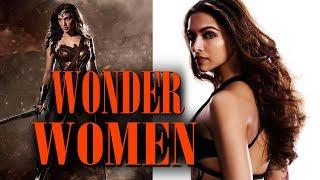 Deepika Padukone As Wonder Women