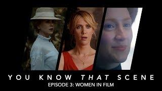 You Know That Scene - Episode 3 - Women in Film