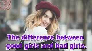 The difference between good girls and bad girls - Love and Life