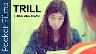 Short Film - Trill True And Real | Searching a date for a girl