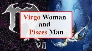 Virgo woman and pisces man love compatibility