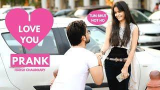 I love You Prank 2019 || Girl Proposal Prank || Pranks in india || New Pranks 2019 | Harsh Chaudhary