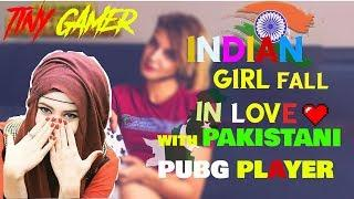 Indian Girl Fall In Love With Pakistani Pubg Player | Must Watch | Pubg Funny Moments | Tiny Gamer