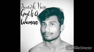 God Is A Woman - Souvik Bose ||Cover Audio||