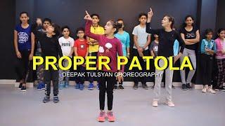 Proper Patola Dance | Full Class Video | Badshah | Diljit | Deepak Tulsyan Choreography