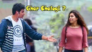 """Ghar Pe Chalogi?"" Prank on Cute Girls 