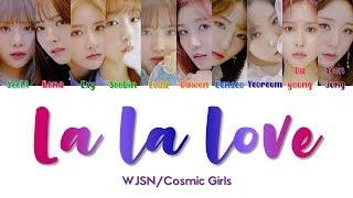 "WJSN/Cosmic Girls 우주소녀 "" La La Love "" Lyrics (ColorCoded/ENG/HAN/ROM/가사)"