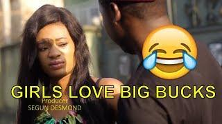GIRLS LOVE BIG BUCKS (COMEDY SKIT) (FUNNY VIDEOS) - Latest 2019 Nigerian Comedy|Nigeria Comedy
