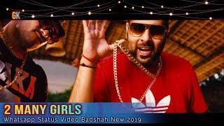 2 Many Girls Whatsapp Status Video Badshah नए साल की हार्दिक शुभकामनाएं 2019 GK Love Song & Video