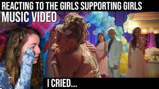 REACTING TO THE GIRLS SUPPORTING GIRLS MUSIC VIDEO