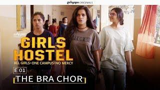 Girls Hostel | Episode 1 - The Bra Chor || Girliyapa Originals