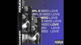 Manner - Girls Need Love (Remix)