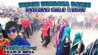 Dhoom Dhadaka Dance ◇ Adivasi Girls & Boys ◇ New song - Arjun R Meda - 2018 // Best Timli Dance