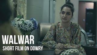 walwar - A short film on Dowry - (jahez short film)