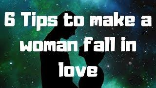 6 Tips to make a woman fall in love