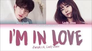 BTS JUNGKOOK & LADY JANE - I'M IN LOVE (Lyrics Eng/Rom/Han/가사)