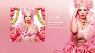 Old School Love - Featuring Lil Rob - Ms Krazie Sad Girls Club