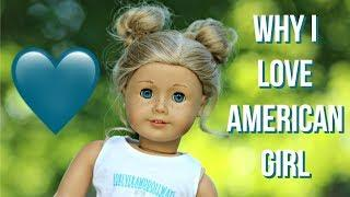 WHY I LOVE AMERICAN GIRL