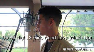 Girls Need Love X Up All Night - (Summer Walker X William Singe X Vic Rose Cover)