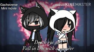 Death eye girl fall in love with a murder || Gachaverse mini movie ( halloween special)