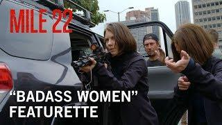 "Mile 22 | ""Badass Women"" Featurette 