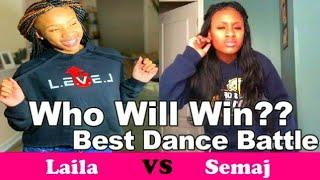 Girls Are Lit ???? | Laila Vs Semaj | Dance Battle 2019