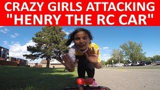 """CRAZY GIRLS ATTACKING """"HENRY THE RC CAR""""! (UNEDITED VIDEO)"""