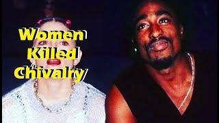 Tupac - Women Killed Chivalry