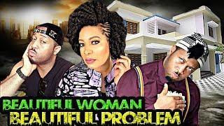BEAUTIFUL WOMAN BEAUTIFUL PROBLEM - 2018 LATEST NIGERIAN NOLLYWOOD MOVIE
