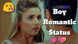 Boy Romantic Status for whatsapp || New whatsapp status || Girls love status ||