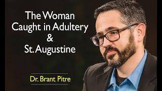The Woman Caught in Adultery and St. Augustine