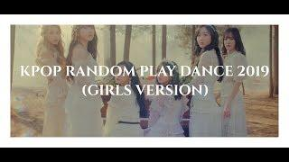KPOP RANDOM PLAY DANCE 2019 (GIRL VERSION)