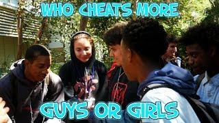WHO CHEATS MORE????? GUYS OR GIRLS | HIGHSCHOOL EDITION????