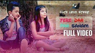 Cute Love story 2018 | Small boy & Girl Love story | New Punabi Video song | Tere Dar par Sanam Chal