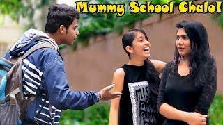 """Mummy Banke School Chalogi?"" Prank On Cute Girls | Pranks In India"