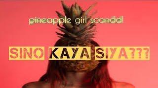 pineapple girl viral video scandal, sino kaya siya?