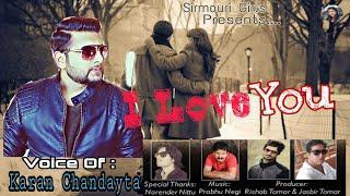 Latest Pahari Song | I Love You | Karan Chandayta | Sirmouri Girls
