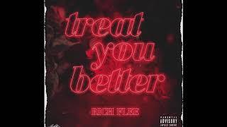 Rich Flee -  Treat You Better