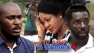 To Love A Woman Season 4 - 2018 Latest Nigerian Nollywood Movie Full HD