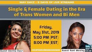 SINGLE & FEMALE - Dating in an Era of Trans Women and Bi Men